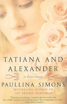 Tatiana and Alexander By Simons, Paullina