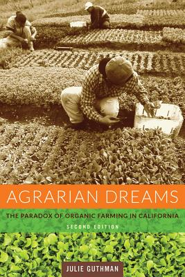 Agrarian Dreams By Guthman, Julie