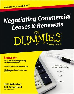 Negotiating Commercial Leases and Renewals for Dummies By Willerton, Dale